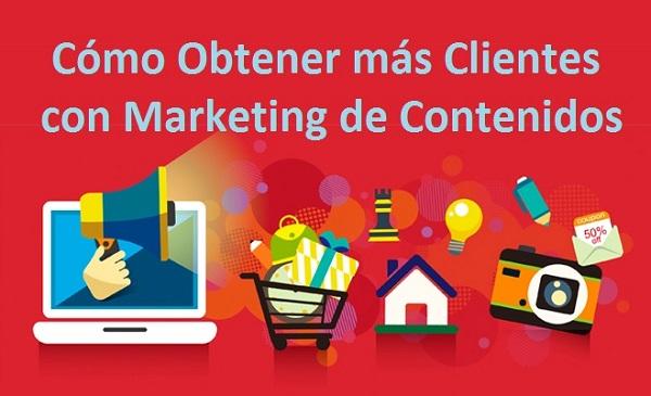 Como obtener mas clientes con marketing de contenidos
