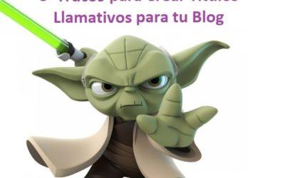 5 trucos fáciles para crear títulos llamativos para tu blog