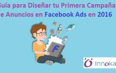 Diseña tu primera campaña de anuncios en Facebook Ads 2016