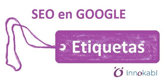 Etiquetas Posicionamiento organico en Google