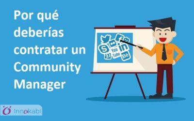 Por qué deberías contratar un Community Manager