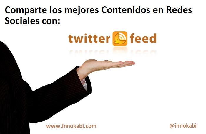Compartir contenidos en redes sociales con twitterfeed por innokabi
