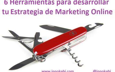 6 Herramientas para desarrollar tu Estrategia de Marketing Online