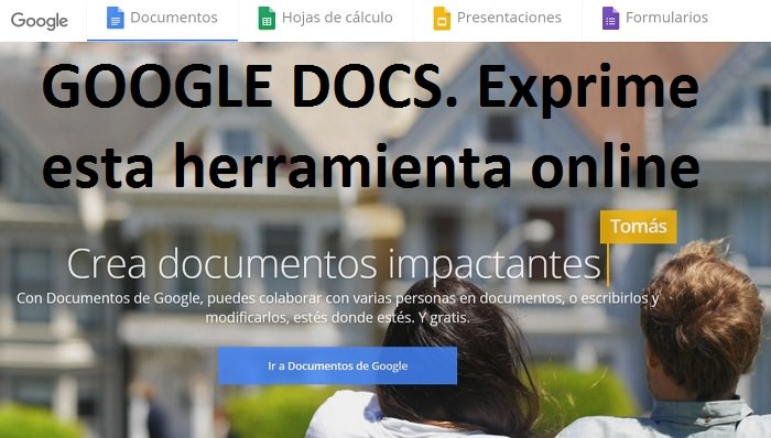 Guía Completa para Trabajar con Google Docs. Exprime esta Herramienta Gratuíta