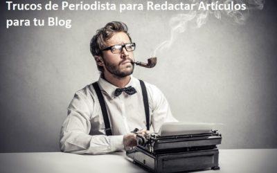 Técnicas Probadas de Periodista para Redactar Artículos para tu Blog