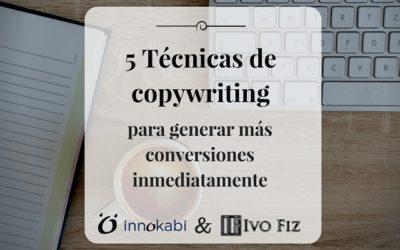 5 Técnicas de Copywriting para Generar más Conversiones Inmediatamente