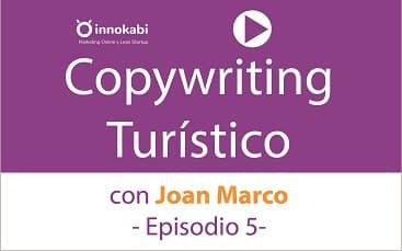 Episodio 5: Copywriting turístico con Joan Marco. Cómo descubrir y explotar un nicho