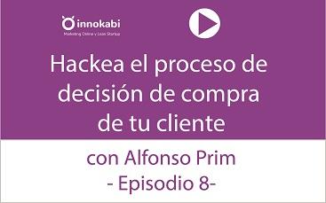 Episodio 8: Hackea el proceso de compra de tus clientes