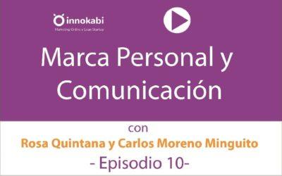 Episodio 10: Marca Personal con Rosa Quintana y Carlos Moreno Minguito