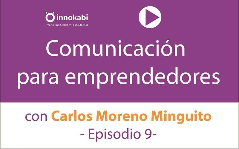 Episodio 9: Importancia de la Comunicación para Emprendedores y Empresarios