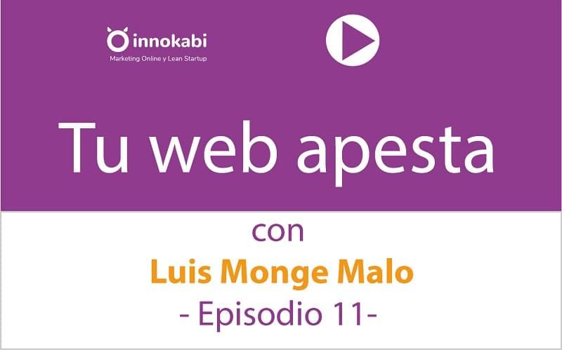 Episodio 11: Tu web apesta, con Luis Monge Malo y Alfonso Prim