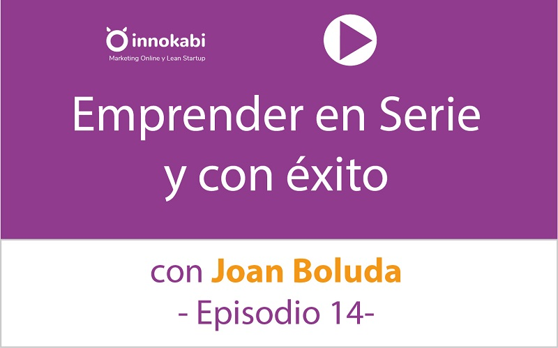 Episodio 14: Entrevista a Joan Boluda sobre emprendimiento y marketing online