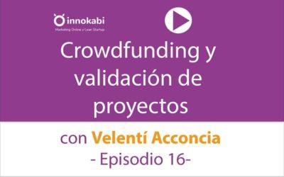 """Episodio 16: Entrevista a Valentí Acconcia """"el Consultor de Crowdfunding"""""""