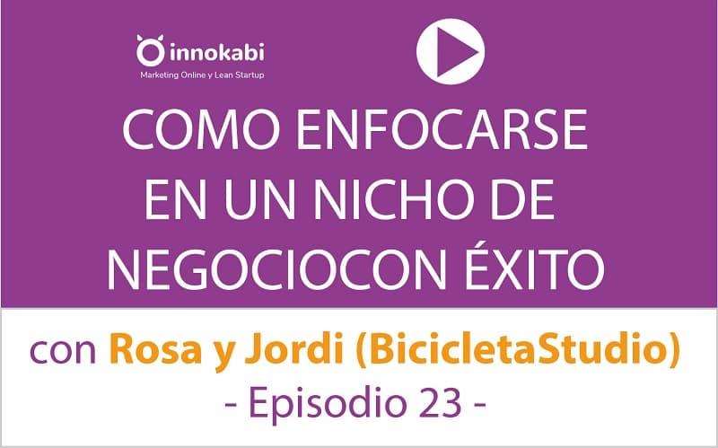 Episodio 23: Cómo enfocarse en un nicho concreto con Bicicleta Studio (Rosa y Jordi)