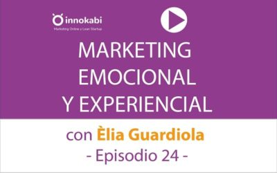Episodio 24: Marketing Emocional y Experiencial con Èlia Guardiola