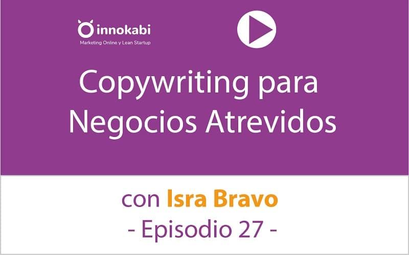 Copywriting Motivante para Negocios Atrevidos con Isra Bravo: Episodio 27
