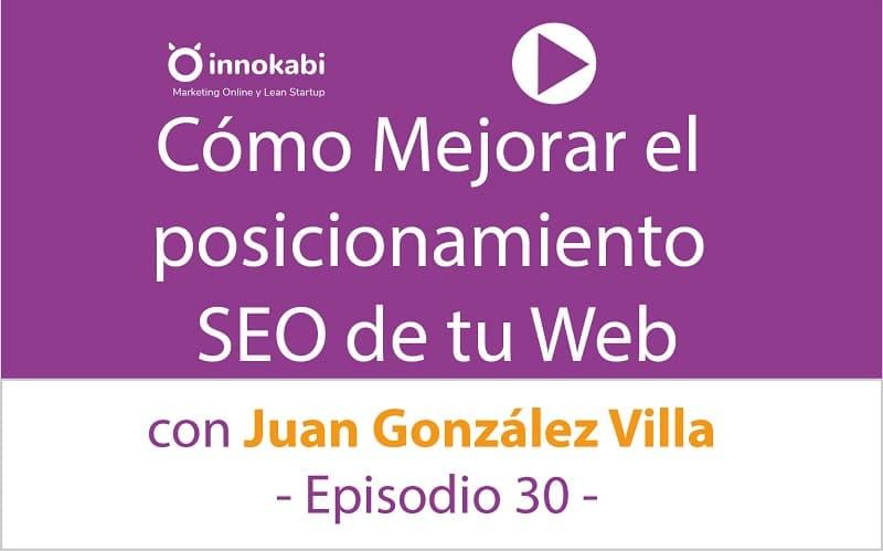 Cómo mejorar el SEO de tu web en 2020 con Juan González Villa de useo.es | Episodio 30 del podcast