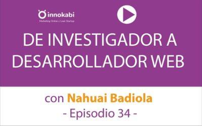 De Investigador a desarrollador Web con Nahuai Badiola – Ep 34 Podcast Innokabi