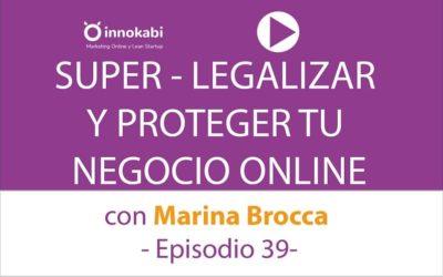 Cómo legalizar y proteger tu Negocio Online con Marina Brocca – Ep 39 podcast Innokabi