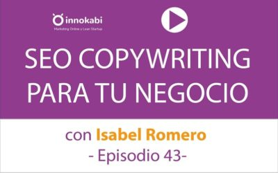 SEO Copywriting con Isabel Romero  – Ep 43 podcast Innokabi