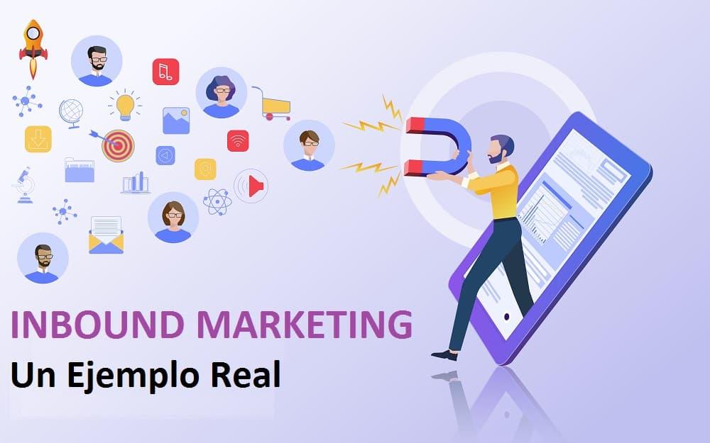 Un Ejemplo real de Inbound Marketing y cómo Aplicarlo a tu Negocio