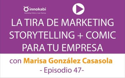 Cómic + Marketing + Branding con Marisa González Casasola «La tira de marketing» – Ep 47 Podcast Innokabi