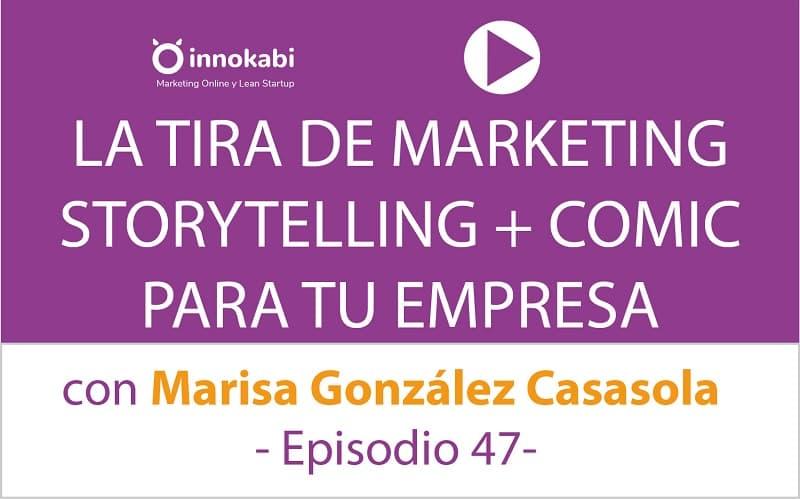 Cómic + Marketing + Branding con Marisa González Casasola «La tira de marketing» – Ep 47 Podcast Innokabi