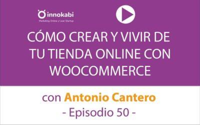 Crear y vivir de una tienda online con Woocommerce con Antonio Cantero (Woodemia) – Ep 50 Podcast Innokabi