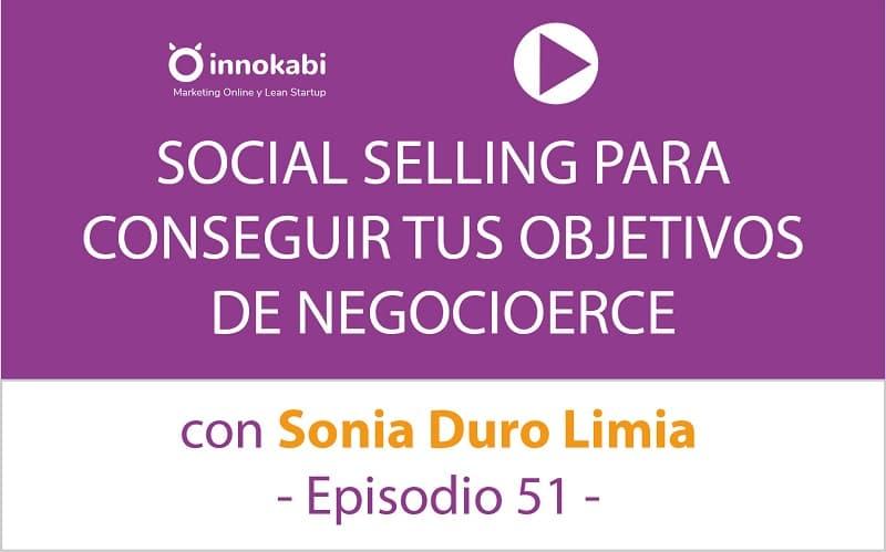 Social Selling para conseguir tus objetivos de Negocio con Sonia Duro Limia – Ep 51 podcast Innokabi