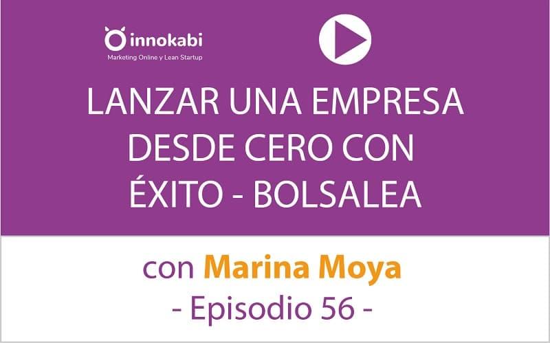 Cómo lanzar Bolsalea desde cero con éxito. Entrevista a Marina Moya – Ep 56 Podcast Innokabi