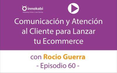 Comunicación y atención al cliente con Rocío Guerra – Ep 60 Podcast Innokabi