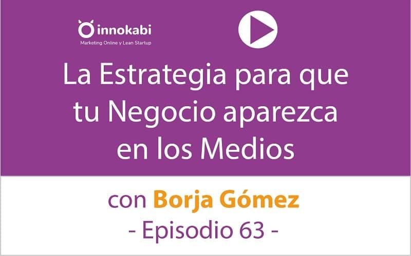 Cómo Aparecer en medios de comunicación 🎤 Entrevista a Borja Gómez 📻 – Ep 63