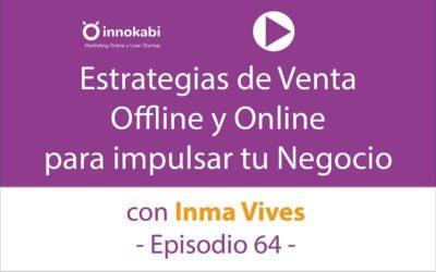 Estrategias de venta Off y Online 🎤 Entrevista a Inma Vives – Episodio 64 Podcast Innokabi