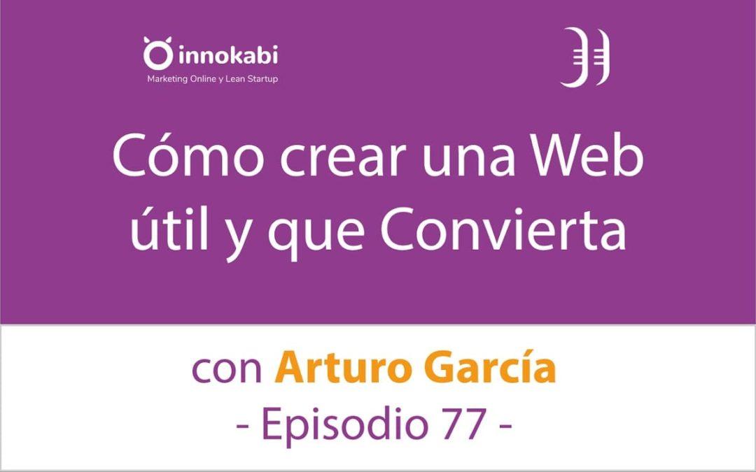 Crear una web que convierta 🎤 Entrevista a Arturo García – Episodio 77 Podcast Innokabi