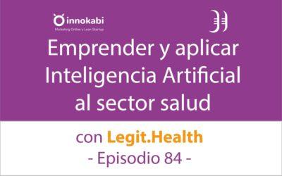 Una App para detectar enfermedades de la piel 🎤 Entrevista a Legit.Health – Episodio 84 Podcast Innokabi