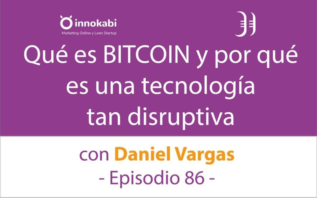 Qué es BITCOIN y el mundo Cripto 🎤 Entrevista a Daniel Vargas – Episodio 86 Podcast Innokabi