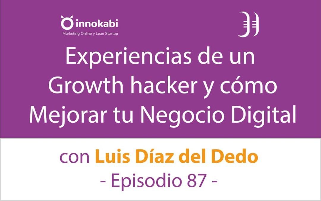 Mejorar tu Negocio Digital con Growth Hacking  🎤 Entrevista a Luis Díaz del Dedo – Episodio 87 Podcast Innokabi