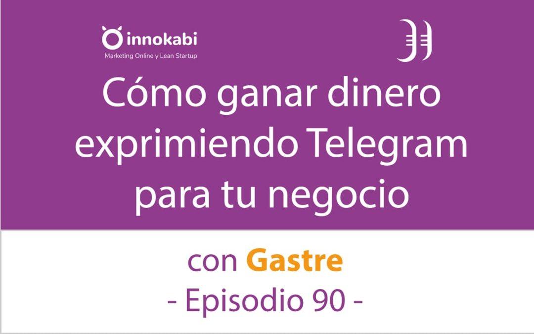 Cómo Exprimir Telegram para tu Negocio 🎤 Entrevista a Gastre – Episodio 90 Podcast Innokabi