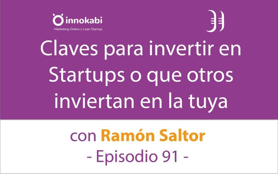 Claves para invertir en Startups 🎤 Entrevista a Ramón Saltor – Episodio 91 Podcast Innokabi