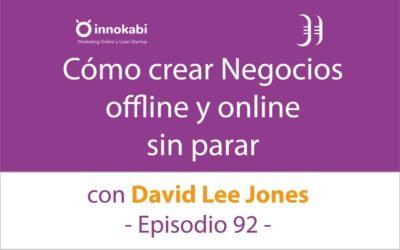 Cómo lanzar Negocios sin parar 🎤 Entrevista a David Lee Jones – Episodio 92 Podcast Innokabi