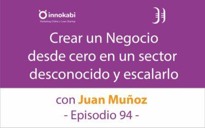 Crear un negocio desde cero en un sector desconocido 🎤 Entrevista a Juan Muñoz (piscinasdecemento) – Episodio 94 Podcast Innokabi