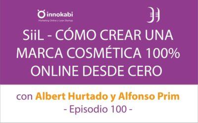SIIL – Cómo lanzar un producto propio desde cero 🎤 Charla Albert Hurtado y Alfonso Prim – Episodio 100 Podcast Innokabi