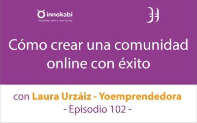 Crear una Comunidad online con éxito 🎤 Entrevista a Laura Urzáiz – Episodio 102 Podcast Innokabi